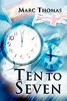 Ten to Seven