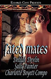 Fated Mates: Love Me Tomorrow / Secrets of the Wind / Warlord's Destiny