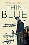 Thin Blue: The Unwritten Rules of Policing South Africa