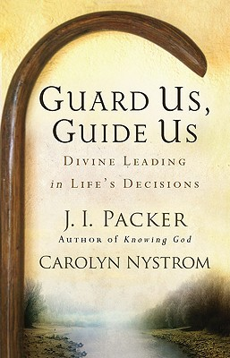 Guard Us, Guide Us by J.I. Packer