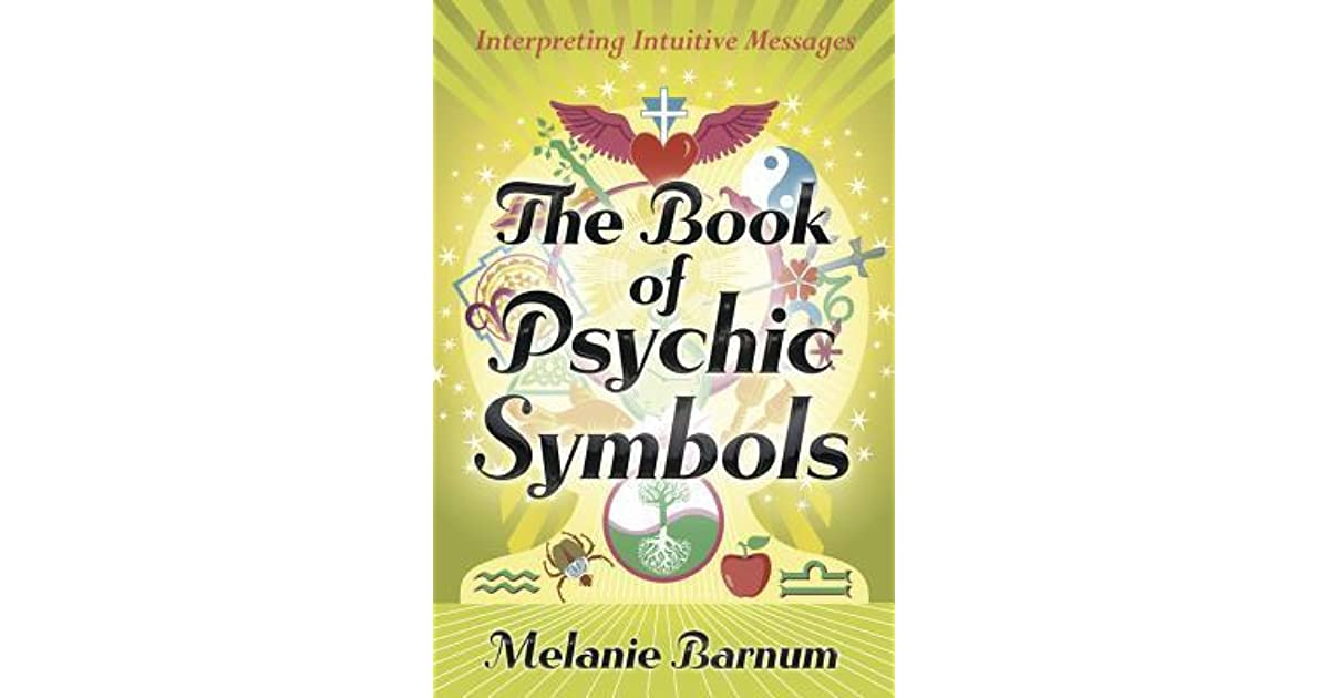 The Book Of Psychic Symbols Interpreting Intuitive Messages By