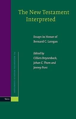 The New Testament Interpreted Essays in Honor of Bernard C