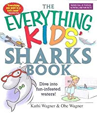 The Everything Kids' Sharks Book: Dive Into Fun-infested Waters!