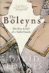 The Boleyns: The Rise and Fall of a Tudor Family
