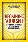 Regaining Your Self: Breaking Free From the Eating Disorder Identity: A Bold New Approach