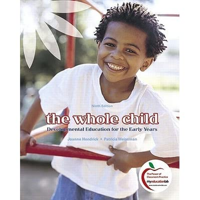The Whole Child Developmental Education For The Early Years By