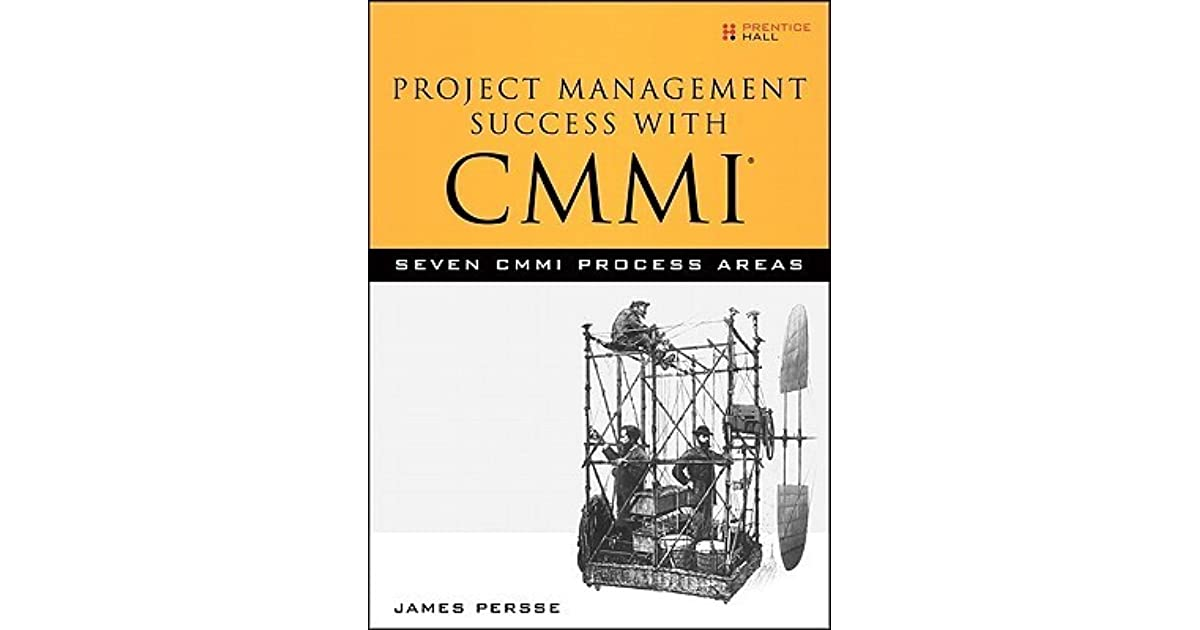 Project Management Success With Cmmi Seven Cmmi Process Areas By