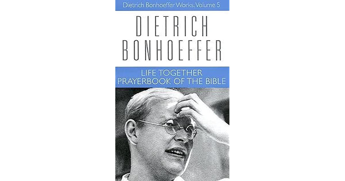 Life Together And Prayerbook Of The Bible By Dietrich