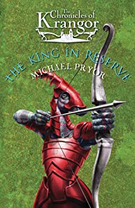 The King in Reserve (The Chronicles of Krangor, #3)