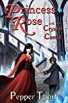 Princess Rose and the Crystal Castle
