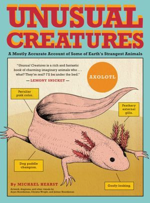 Unusual Creatures: A Mostly Accurate Account of Some of