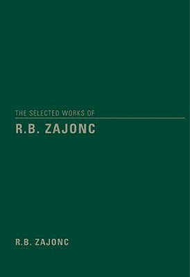 The Selected Works of R.B. Zajonc
