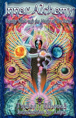 Inner Alchemy: Energy Work and the Magic of the Body by