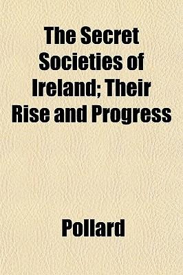The Secret Societies of Ireland