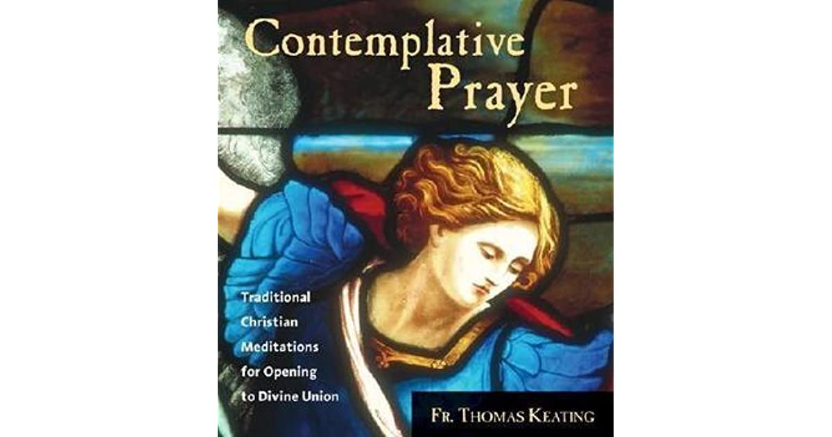 Contemplative Prayer Traditional Christian Meditations For Opening