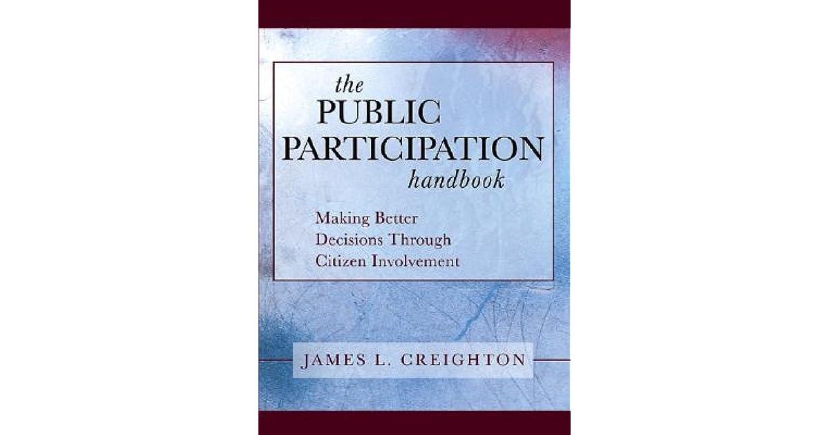 The Public Participation Handbook Making Better Decisions Through Citizen Involvement
