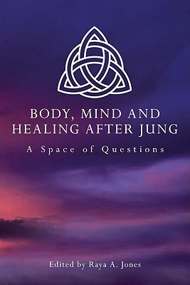 Body-Mind-and-Healing-After-Jung-A-Space-of-Questions