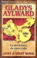 La Aventura De Una Vida: Gladys Aylward (Heroes Cristianos De Ayer Y Hoy)