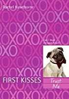 Trust Me (First Kisses, #1)