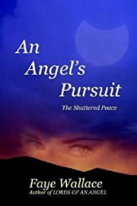 An Angel's Pursuit: The Shattered Peace