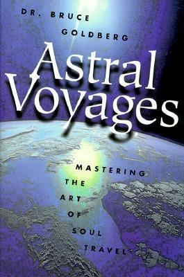 Bruce Goldberg ASTRAL VOYAGES