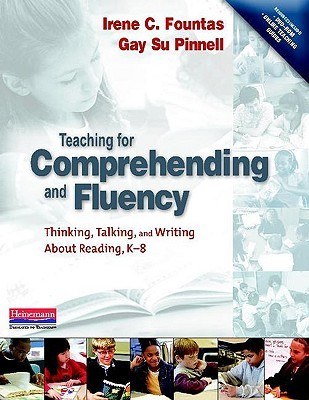 Teaching for Comprehending and Fluency: Thinking, Talking and Writing about Reading K-8