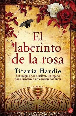 El Laberinto de la Rosa by Titania Hardie