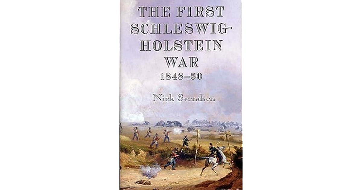The First Schleswig Holstein War 1848 50 By Nick Svendsen