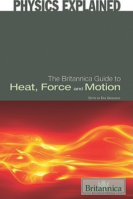 The-Britannica-Guide-to-Heat-Force-and-Motion