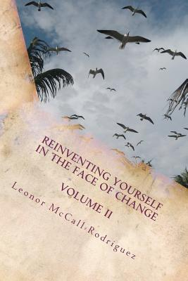 Reinventing Yourself in the Face of Change Volume II
