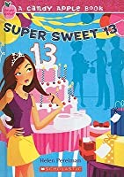 Super Sweet 13 (Candy Apple, #23)