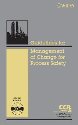 Guidelines for the Management of Change for Process Safety [With CDROM]