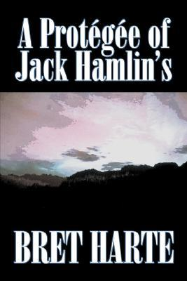 A Protegee of Jack Hamlin's by Bret Harte, Fiction, Westerns, Historical