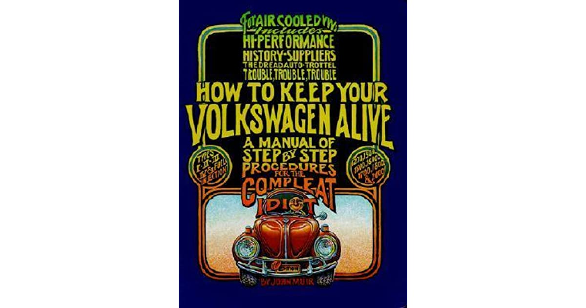 How To Keep Your Volkswagen Alive John Muir Pdf