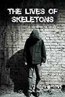 The Lives of Skeletons