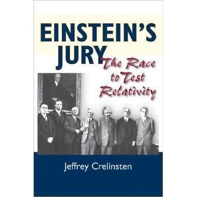 Einsteins Jury: The Race to Test Relativity