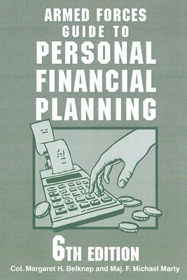Armed Forces Guide to Personal Financial Planning: Strategies for Securing Your Finances at Home While Serving Our Nation Abroad