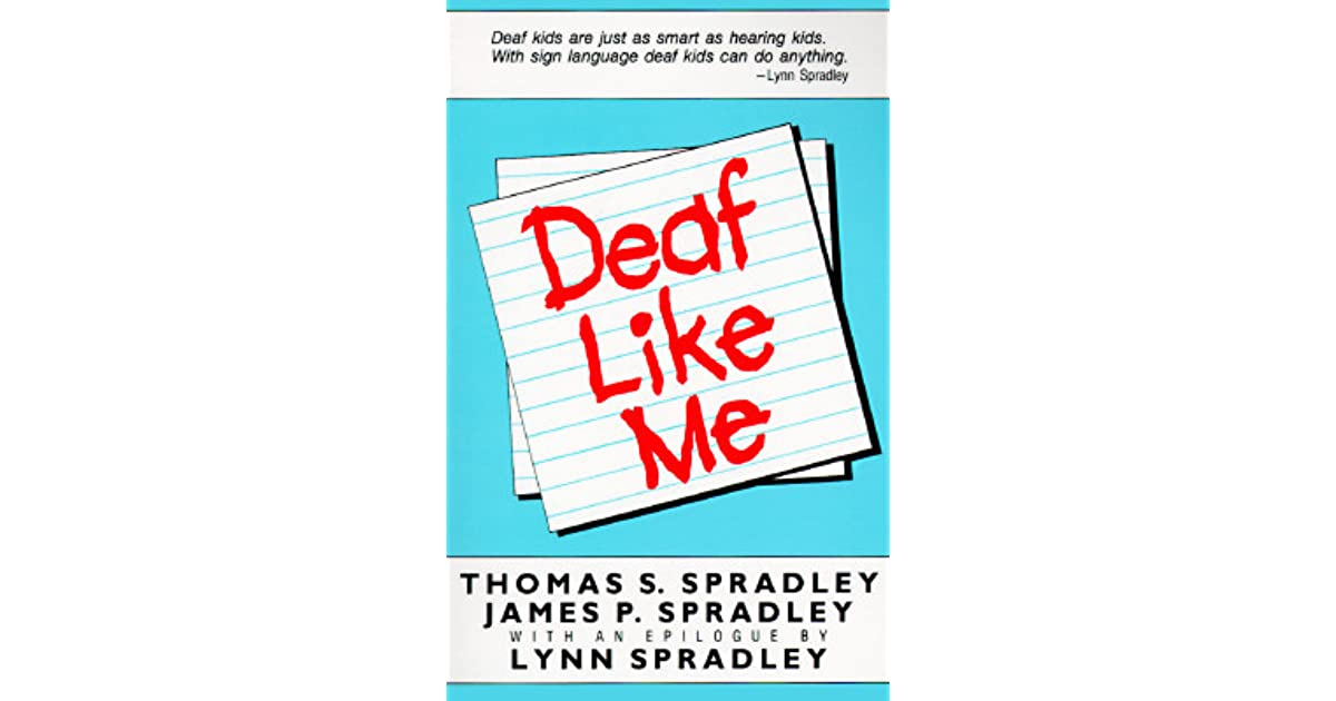 deaf like me Deaf like me essays: over 180,000 deaf like me essays, deaf like me term papers, deaf like me research paper, book reports 184 990 essays, term and research papers available for unlimited.