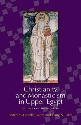 Christianity and Monasticism in Upper Egypt: Volume 2: Nag Hammadi-Esna