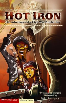 Hot Iron: The Adventures of a Civil War Powder Boy (Graphic Flash Graphic Novels)