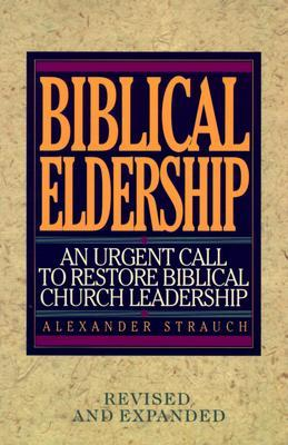 Biblical Eldership: An Urgent Call to Restore Biblical Church
