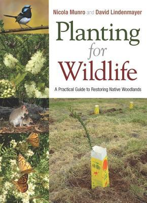 Planting for Wildlife [op]: A Practical Guide to Restoring Native Woodlands