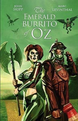 The Emerald Burrito of Oz by John Skipp