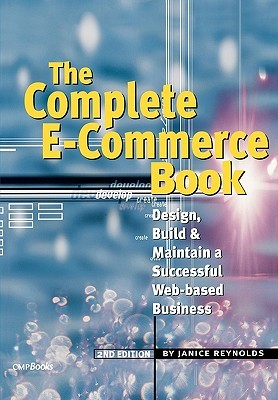 The Complete E-Commerce Book by Janice Reynolds