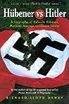 Hubener vs. Hitler: A Biography of Helmuth Hubener, Mormon Teenage Resistance Leader