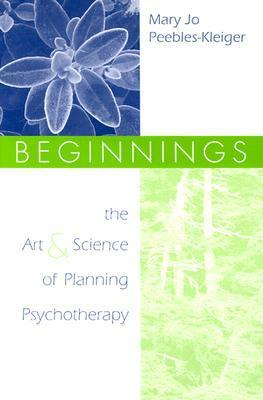 Beginnings-The-Art-and-Science-of-Planning-Psychotherapy