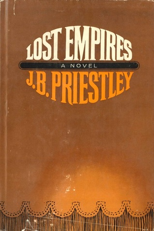 Lost Empires by J.B. Priestley