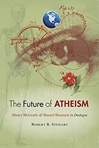 The Future of Atheism: Alister McGrath & Daniel Dennett in Dialogue