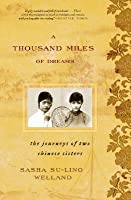 A Thousand Miles of Dreams: The Journeys of Two Chinese Sisters