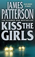 Kiss the Girls (Alex Cross #2)